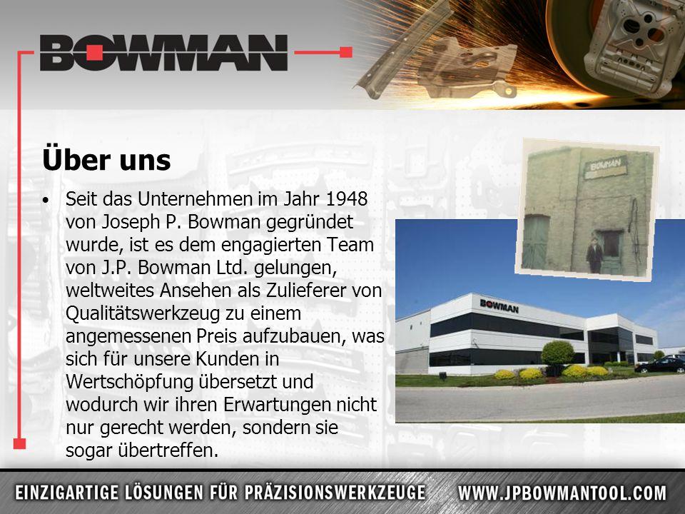 Über uns Seit das Unternehmen im Jahr 1948 von Joseph P. Bowman gegründet wurde, ist es dem engagierten Team von J.P. Bowman Ltd. gelungen, weltweites
