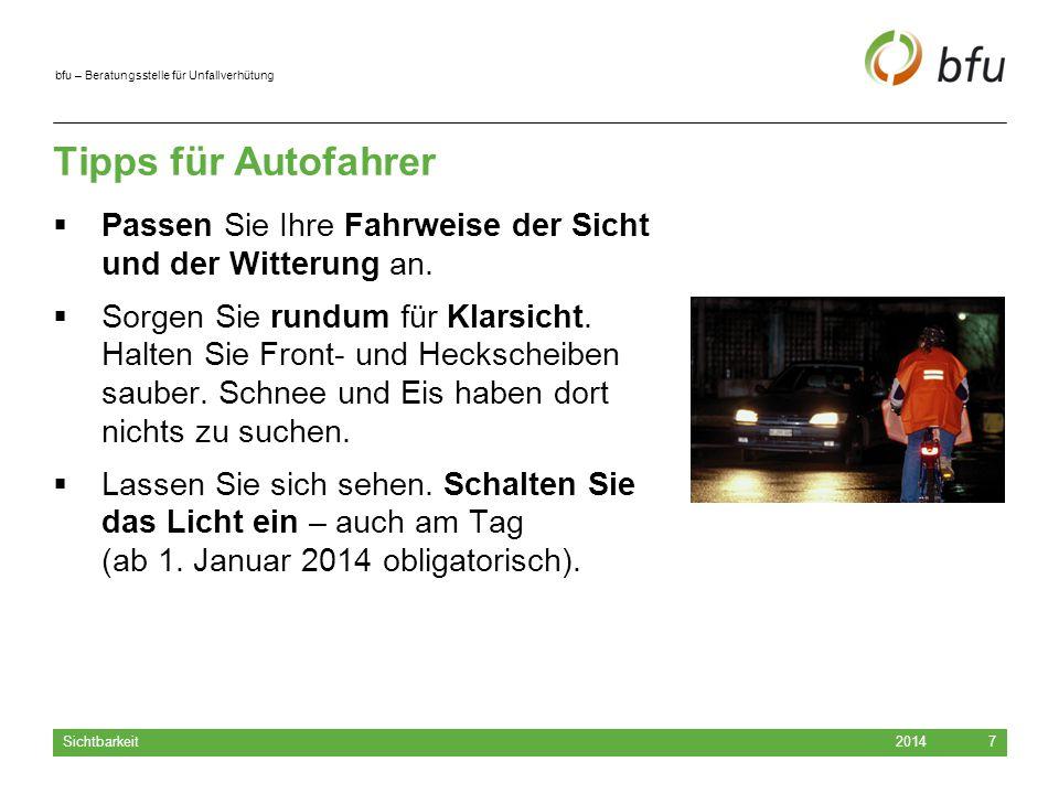 bfu – Beratungsstelle für Unfallverhütung Tipps für Autofahrer  Passen Sie Ihre Fahrweise der Sicht und der Witterung an.