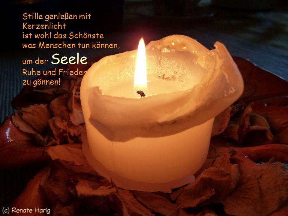 Eine brennende Kerze bedeutet: Ich denke an dich. Meine guten Gedanken begleiten dich. Im Lichtschein der Kerze erkennst du den Weg. Im Lichtschein de