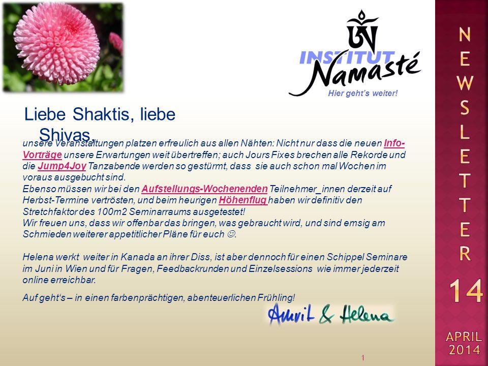 Liebe Shaktis, liebe Shivas, 1 unsere Veranstaltungen platzen erfreulich aus allen Nähten: Nicht nur dass die neuen Info- Vorträge unsere Erwartungen
