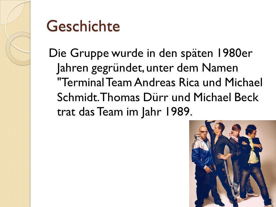 Geschichte Die Gruppe wurde in den späten 1980er Jahren gegründet, unter dem Namen