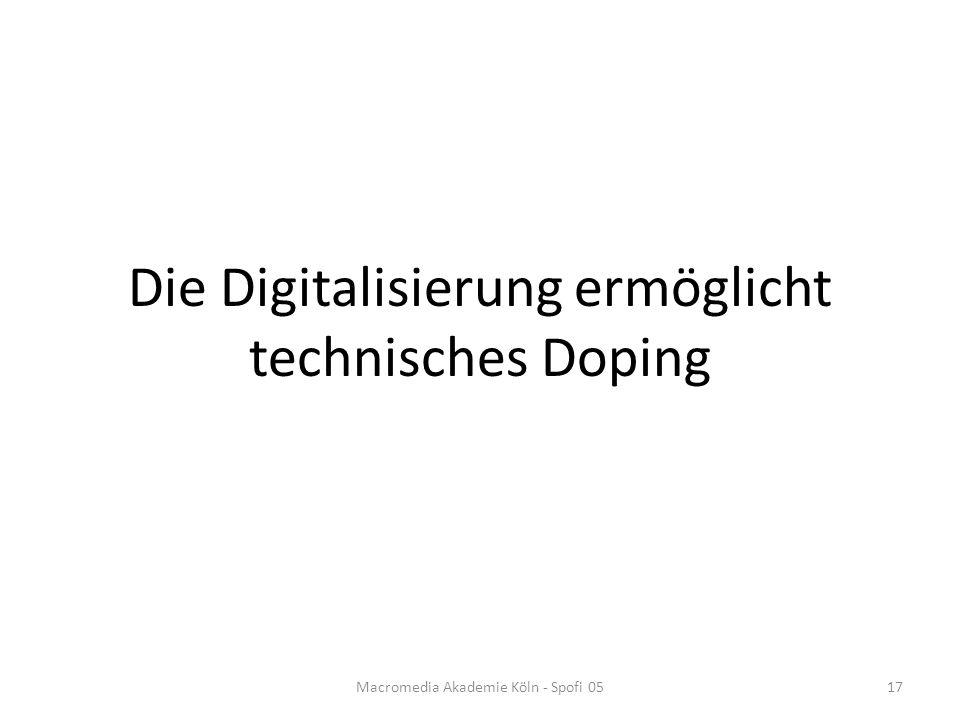 Die Digitalisierung ermöglicht technisches Doping Macromedia Akademie Köln - Spofi 0517