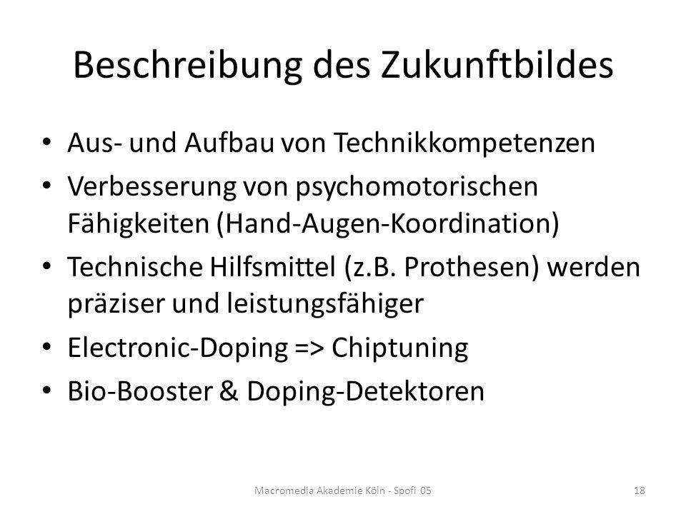Beschreibung des Zukunftbildes Aus- und Aufbau von Technikkompetenzen Verbesserung von psychomotorischen Fähigkeiten (Hand-Augen-Koordination) Technische Hilfsmittel (z.B.