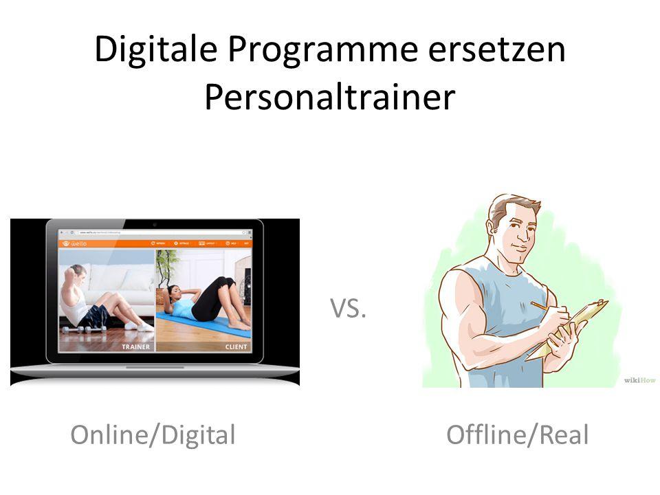 Digitale Programme ersetzen Personaltrainer VS. Online/Digital Offline/Real