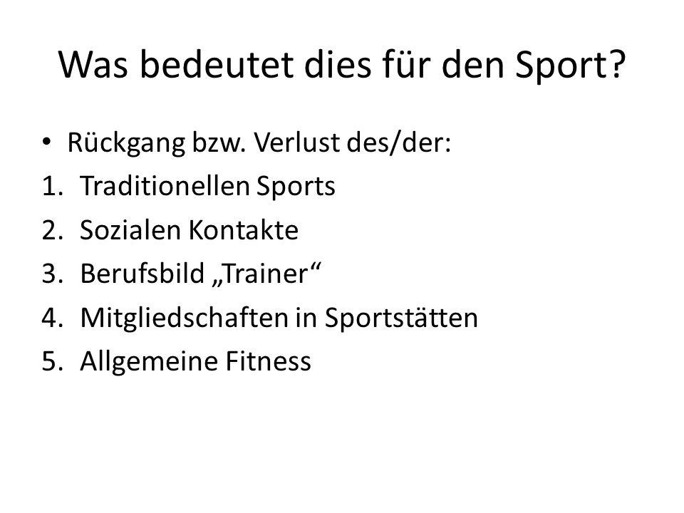 Was bedeutet dies für den Sport.Rückgang bzw.