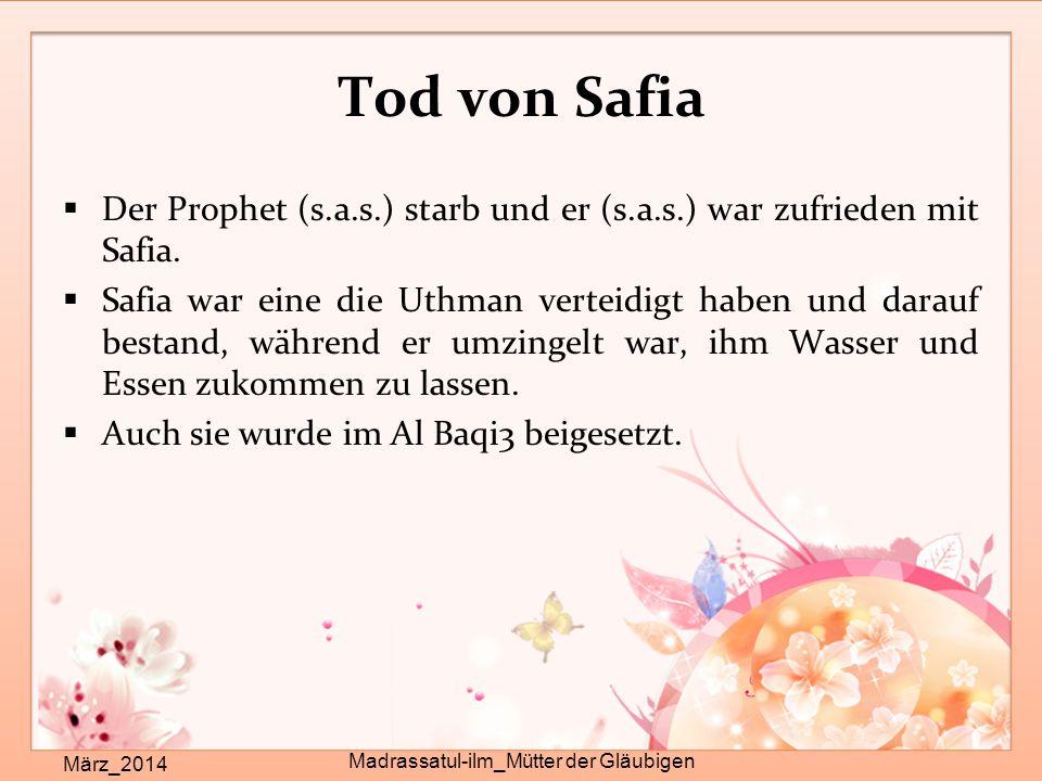 Tod von Safia März_2014 Madrassatul-ilm_Mütter der Gläubigen  Der Prophet (s.a.s.) starb und er (s.a.s.) war zufrieden mit Safia.