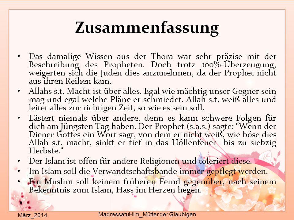 Zusammenfassung März_2014 Madrassatul-ilm_Mütter der Gläubigen Das damalige Wissen aus der Thora war sehr präzise mit der Beschreibung des Propheten.