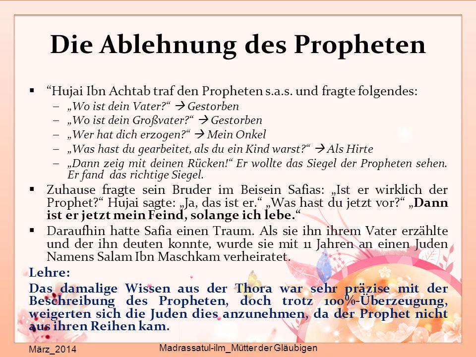 Die Ablehnung des Propheten März_2014 Madrassatul-ilm_Mütter der Gläubigen  Hujai Ibn Achtab traf den Propheten s.a.s.