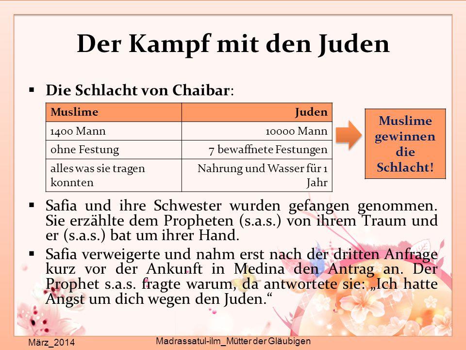 Der Kampf mit den Juden März_2014 Madrassatul-ilm_Mütter der Gläubigen  Die Schlacht von Chaibar:  Safia und ihre Schwester wurden gefangen genommen.