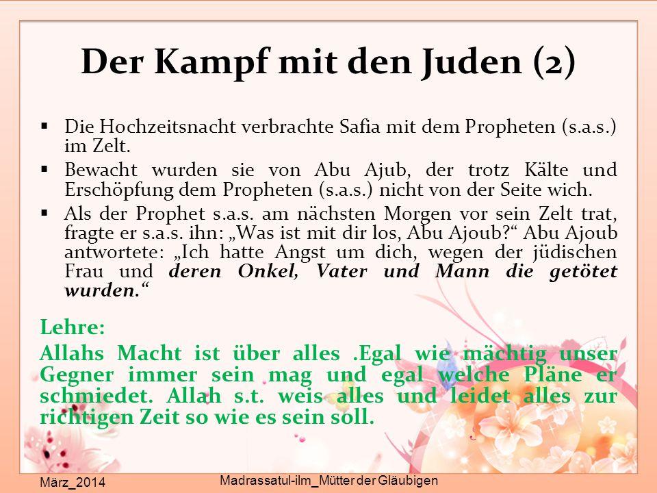 Der Kampf mit den Juden (2) März_2014 Madrassatul-ilm_Mütter der Gläubigen  Die Hochzeitsnacht verbrachte Safia mit dem Propheten (s.a.s.) im Zelt.