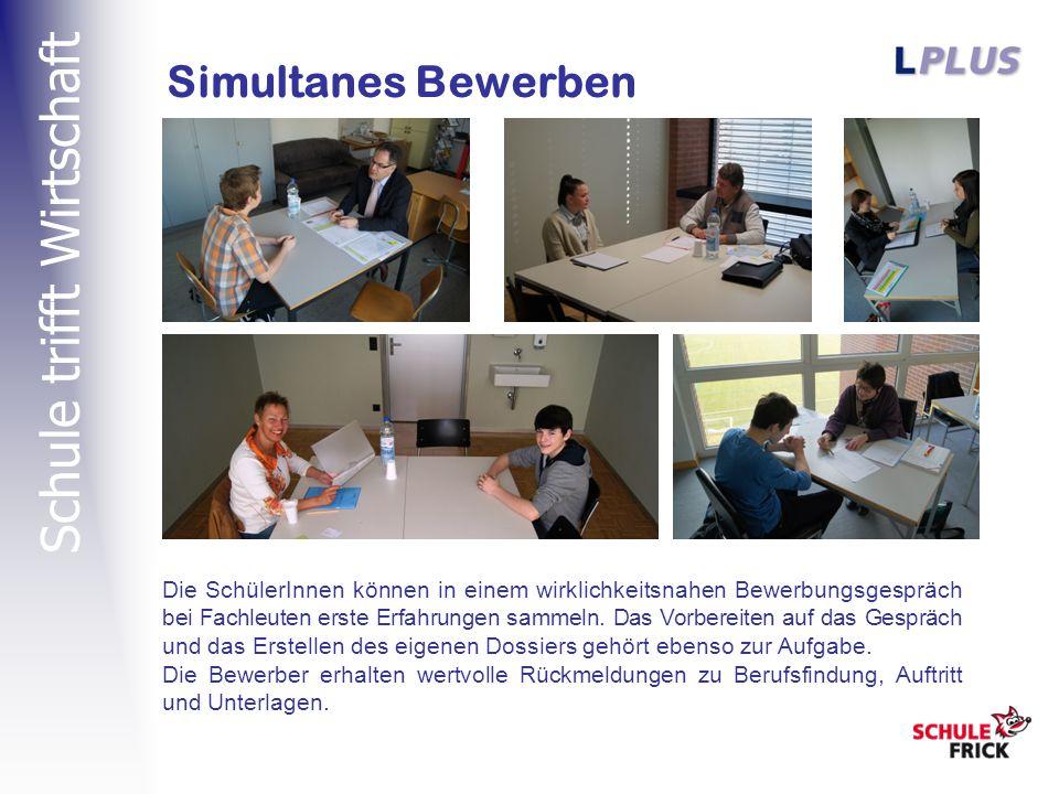 Schule trifft Wirtschaft Simultanes Bewerben Die SchülerInnen können in einem wirklichkeitsnahen Bewerbungsgespräch bei Fachleuten erste Erfahrungen sammeln.