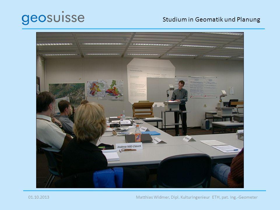Studium in Geomatik und Planung Matthias Widmer, Dipl. Kulturingenieur ETH, pat. Ing.-Geometer01.10.2013