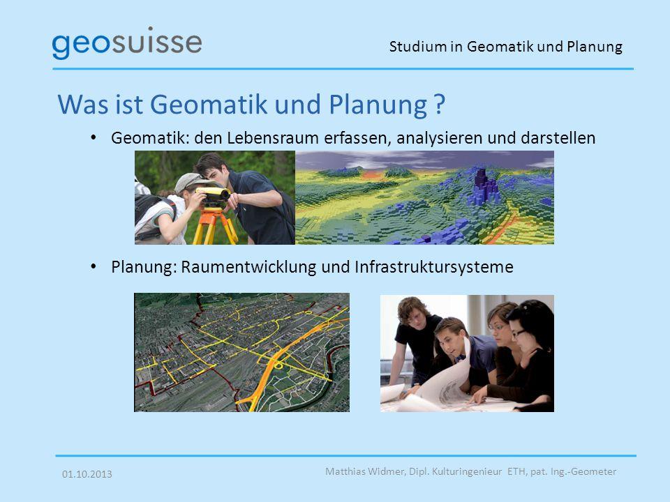Studium in Geomatik und Planung Matthias Widmer, Dipl. Kulturingenieur ETH, pat. Ing.-Geometer Was ist Geomatik und Planung ? Geomatik: den Lebensraum