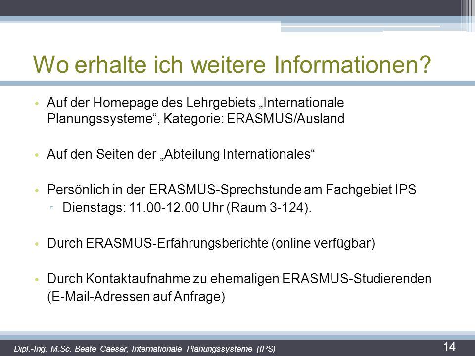 """Wo erhalte ich weitere Informationen? Auf der Homepage des Lehrgebiets """"Internationale Planungssysteme"""", Kategorie: ERASMUS/Ausland Auf den Seiten der"""