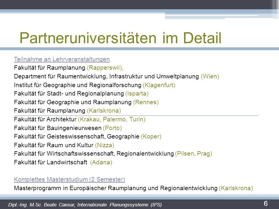 Partneruniversitäten im Detail 6 Teilnahme an Lehrveranstaltungen Fakultät für Raumplanung (Rapperswil), Department für Raumentwicklung, Infrastruktur