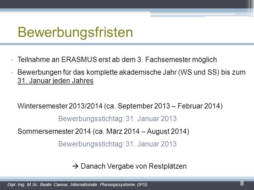 Bewerbungsfristen Teilnahme an ERASMUS erst ab dem 3.