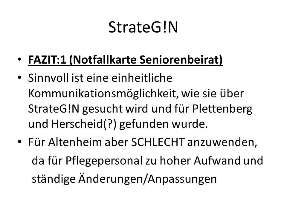 FAZIT:1 (Notfallkarte Seniorenbeirat) Sinnvoll ist eine einheitliche Kommunikationsmöglichkeit, wie sie über StrateG!N gesucht wird und für Plettenberg und Herscheid(?) gefunden wurde.