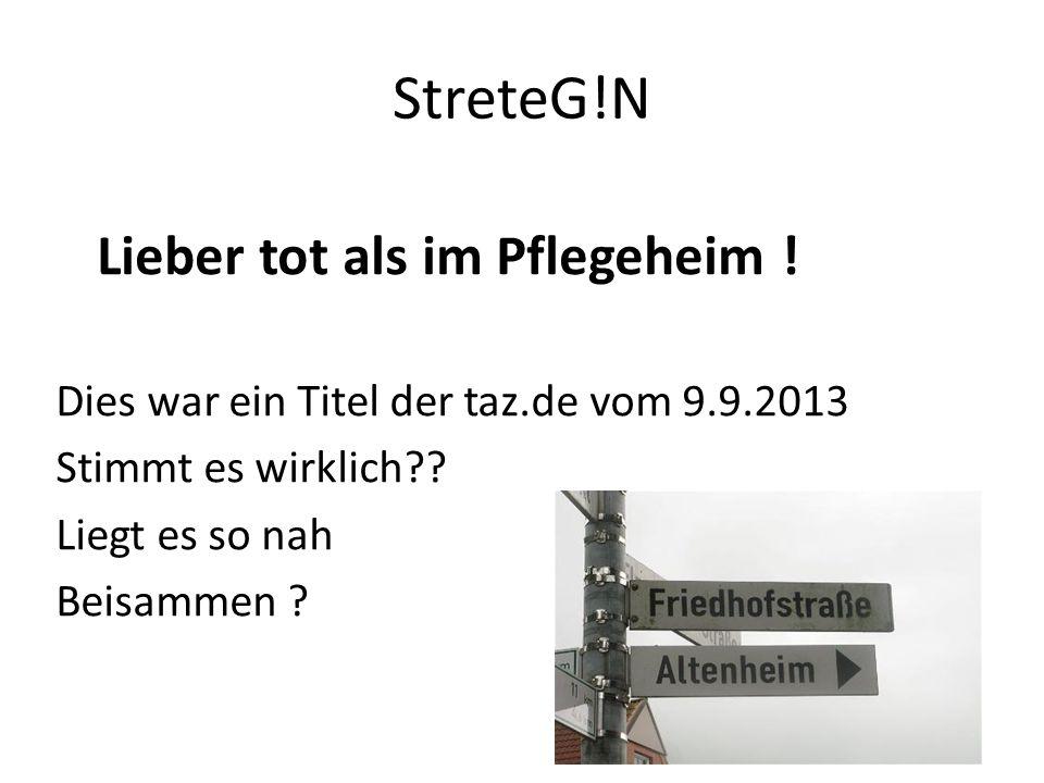 StreteG!N Dies war ein Titel der taz.de vom 9.9.2013 Stimmt es wirklich?.