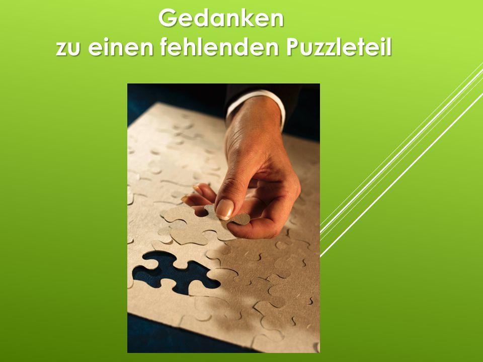 Gedanken zu einen fehlenden Puzzleteil