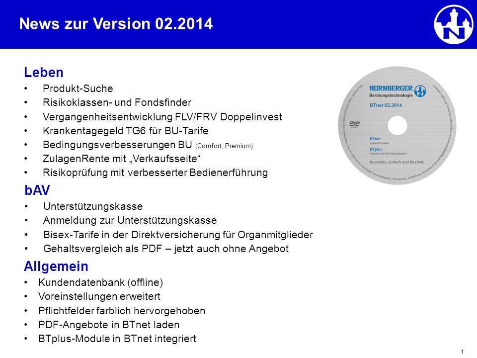News zur Version 02.2014 1 Leben Produkt-Suche Risikoklassen- und Fondsfinder Vergangenheitsentwicklung FLV/FRV Doppelinvest Krankentagegeld TG6 für B