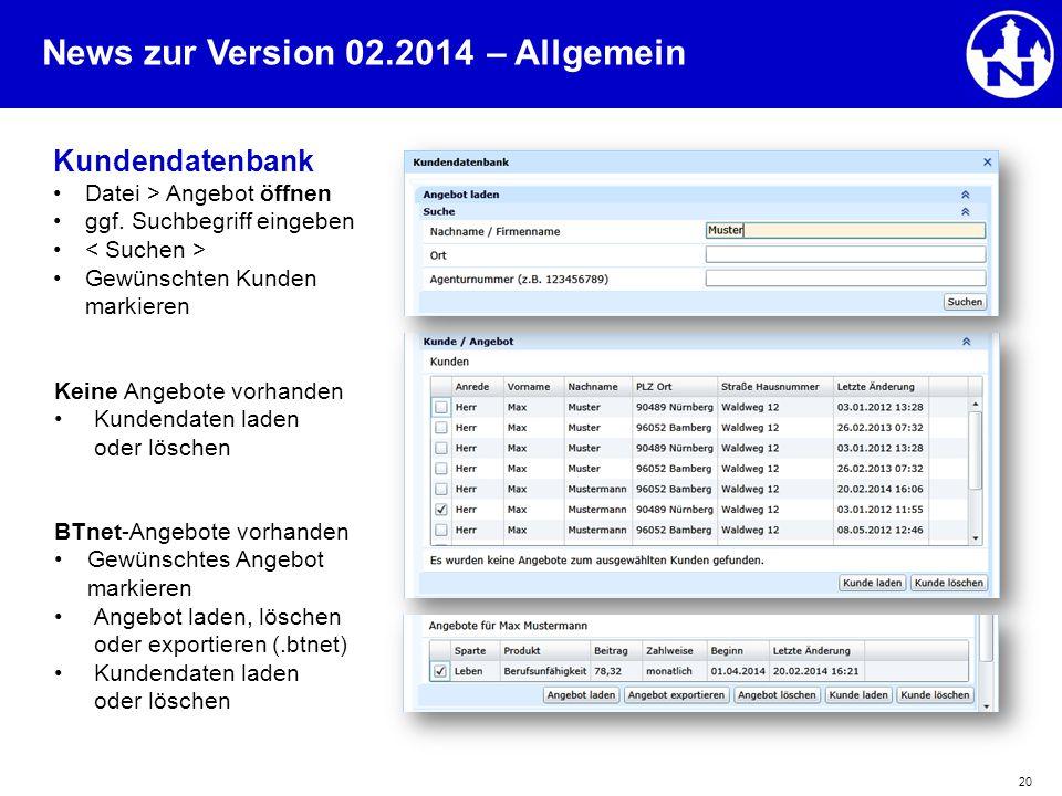 News zur Version 02.2014 20 Kundendatenbank Datei > Angebot öffnen ggf. Suchbegriff eingeben Gewünschten Kunden markieren – Allgemein Keine Angebote v