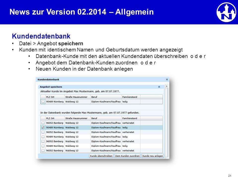 News zur Version 02.2014 21 Kundendatenbank Datei > Angebot speichern Kunden mit identischem Namen und Geburtsdatum werden angezeigt Datenbank-Kunde m