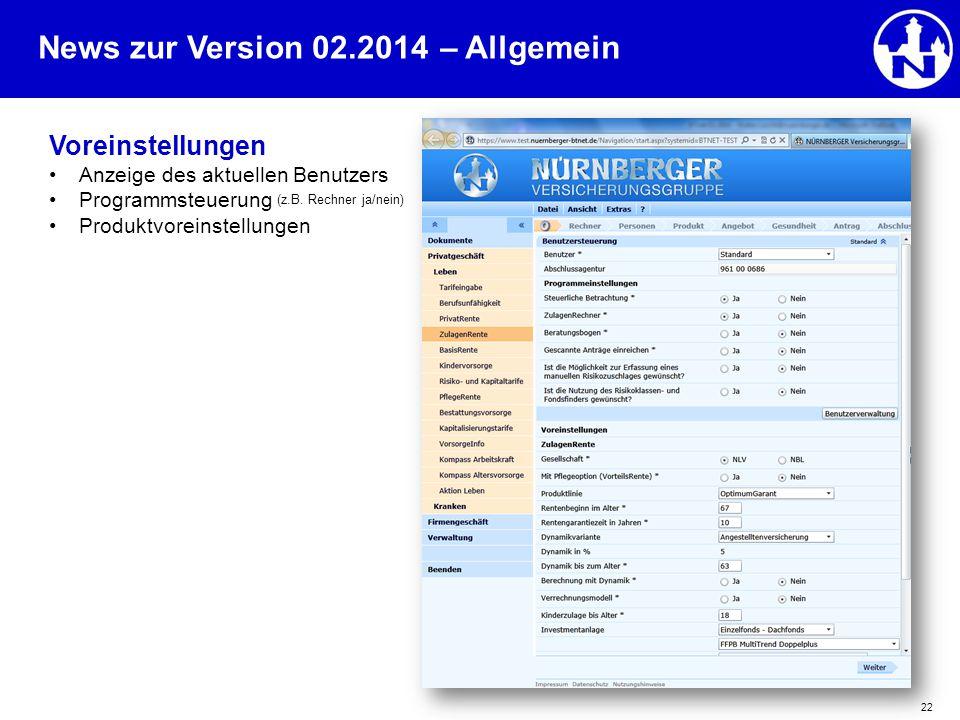 News zur Version 02.2014 22 Voreinstellungen Anzeige des aktuellen Benutzers Programmsteuerung (z.B. Rechner ja/nein) Produktvoreinstellungen – Allgem