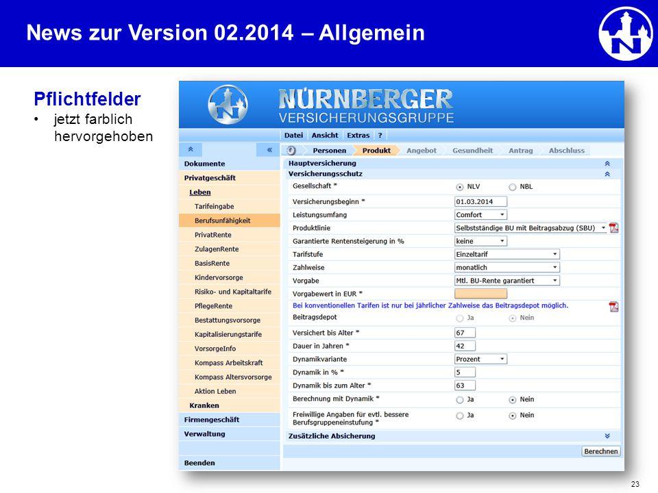 News zur Version 02.2014 23 Pflichtfelder jetzt farblich hervorgehoben – Allgemein
