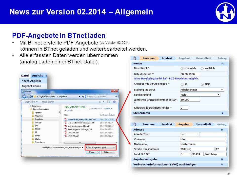 News zur Version 02.2014 24 PDF-Angebote in BTnet laden Mit BTnet erstellte PDF-Angebote (ab Version 02.2014) können in BTnet geladen und weiterbearbe