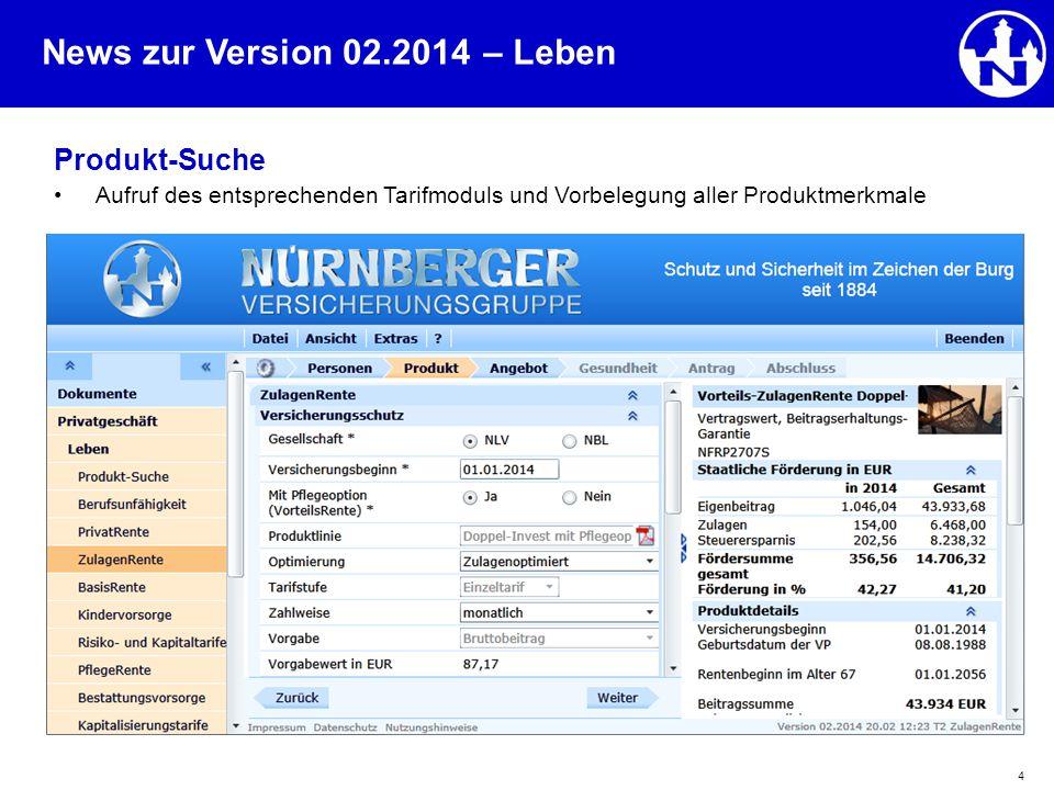 News zur Version 02.2014 4 Produkt-Suche Aufruf des entsprechenden Tarifmoduls und Vorbelegung aller Produktmerkmale – Leben