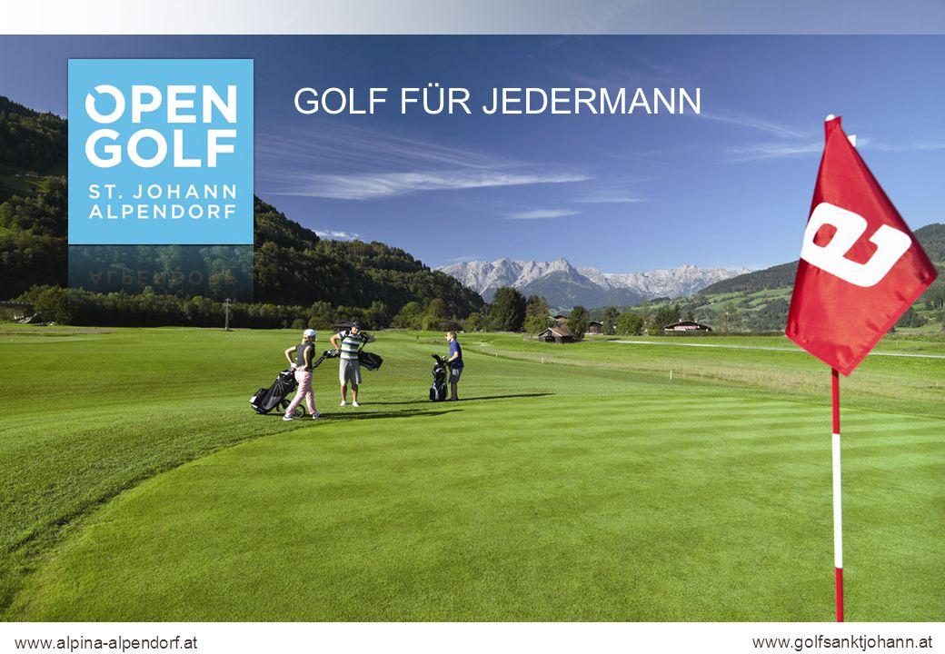 GOLF FÜR JEDERMANN www.alpina-alpendorf.at www.golfsanktjohann.at