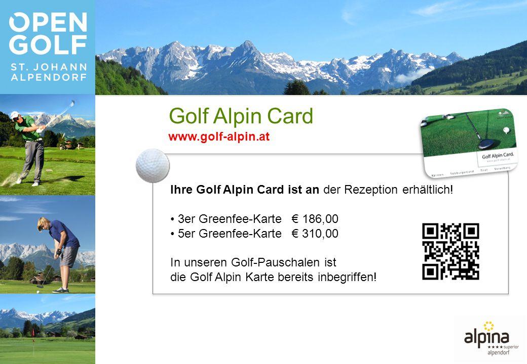 Ihre Golf Alpin Card ist an der Rezeption erhältlich.