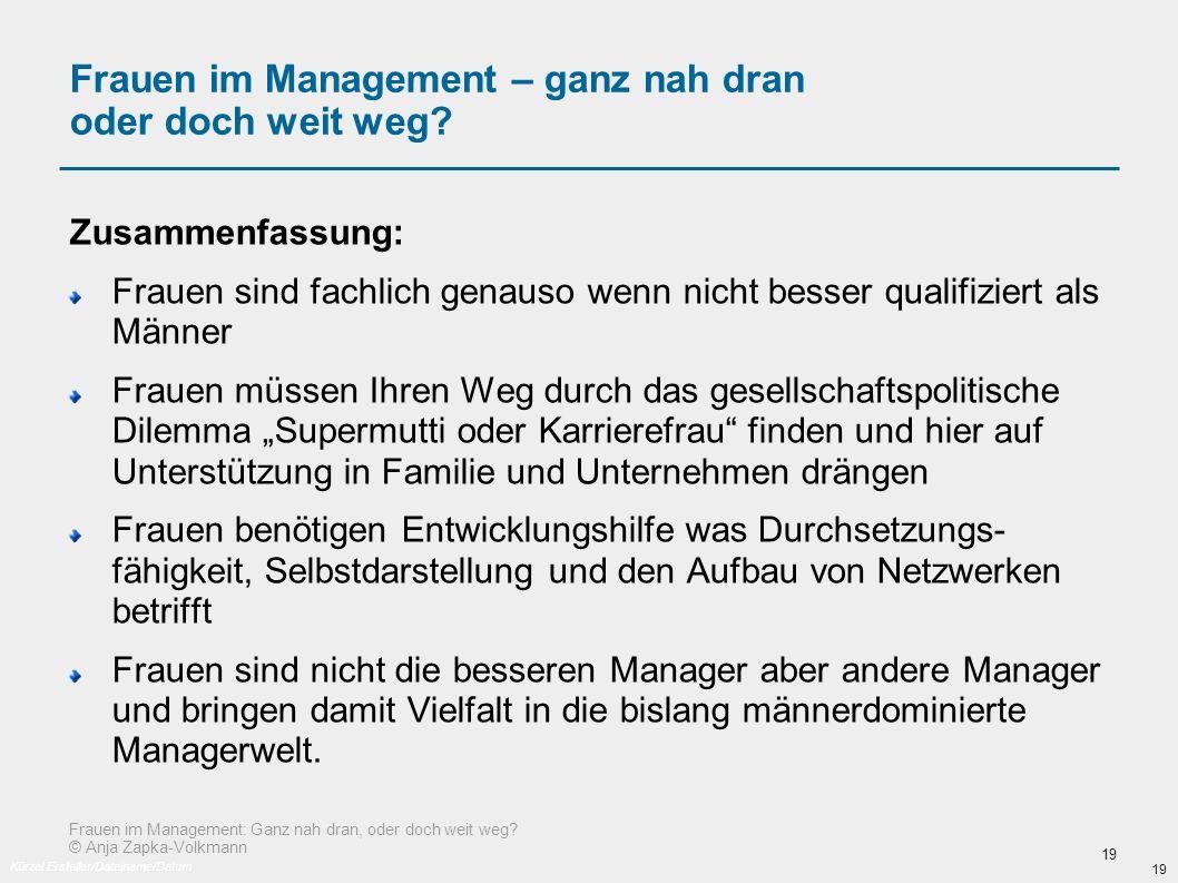 Frauen im Management: Ganz nah dran, oder doch weit weg.