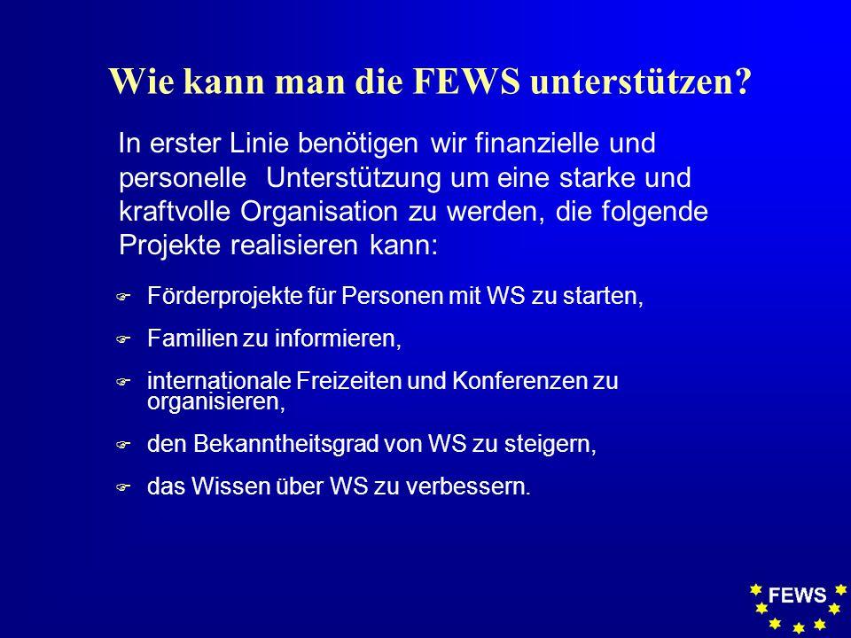 Wie kann man die FEWS unterstützen.