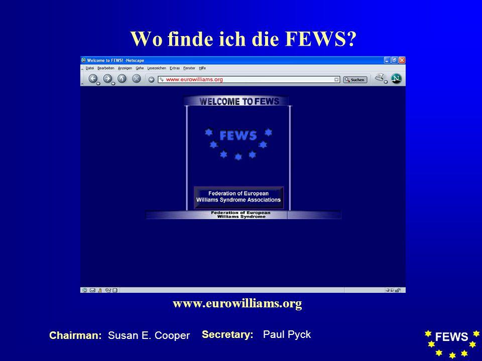 Wo finde ich die FEWS www.eurowilliams.org Chairman: Susan E. Cooper Secretary: Paul Pyck