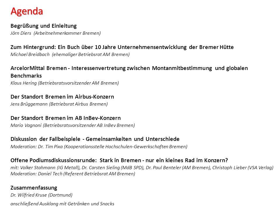 Begrüßung und Einleitung Jörn Diers (Arbeitnehmerkammer Bremen) Zum Hintergrund: Ein Buch über 10 Jahre Unternehmensentwicklung der Bremer Hütte Micha