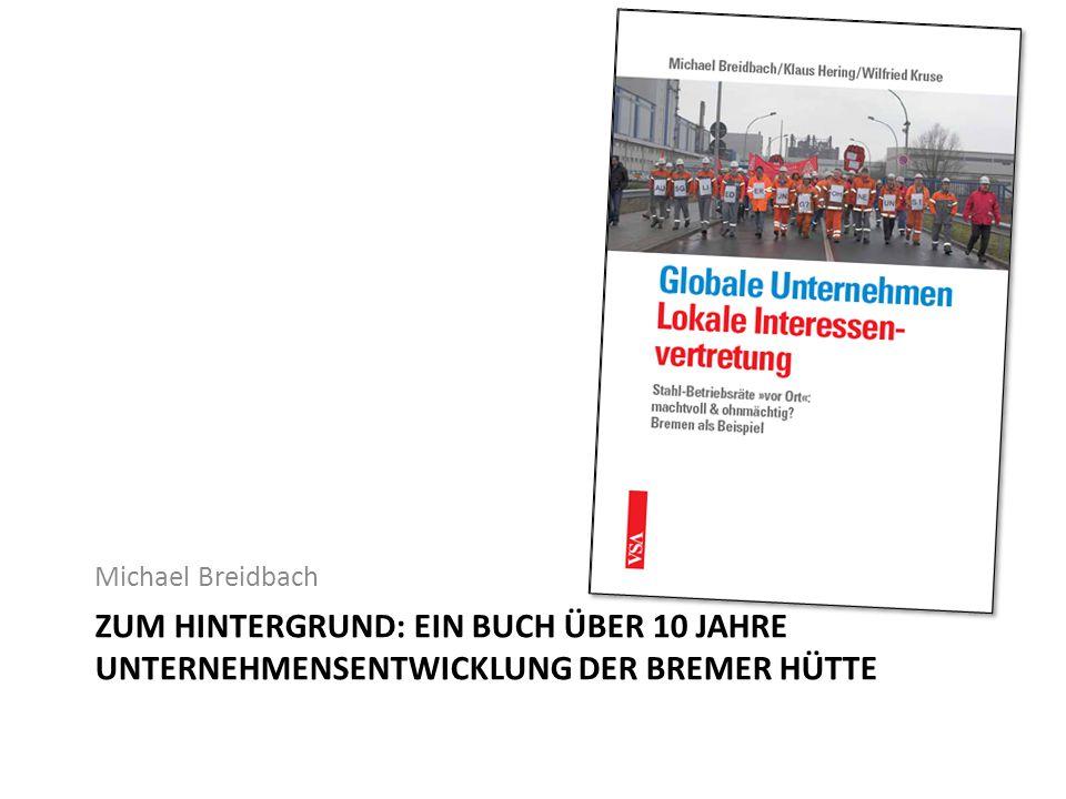 ZUM HINTERGRUND: EIN BUCH ÜBER 10 JAHRE UNTERNEHMENSENTWICKLUNG DER BREMER HÜTTE Michael Breidbach