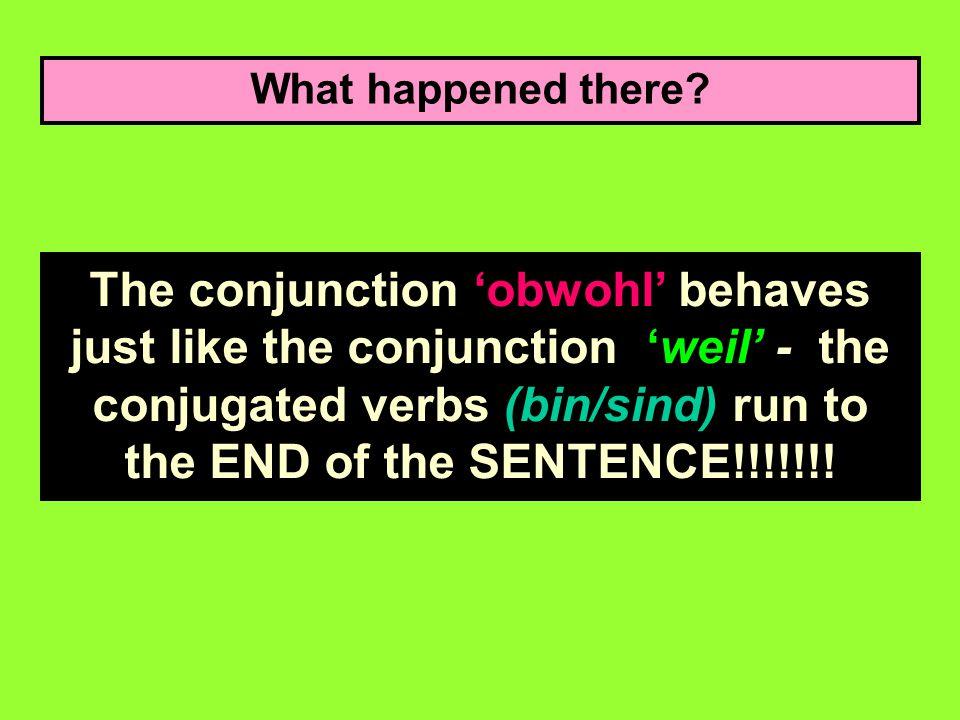 Let's have a look at how to make 1 sentence out of 2! Ich gehe nicht gern zur Schule. Die Lehr er im All- gemeinen nett obwohl die Lehr er sind (altho