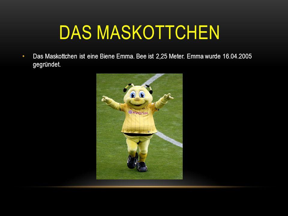 DAS MASKOTTCHEN Das Maskottchen ist eine Biene Emma. Bee ist 2,25 Meter. Emma wurde 16.04.2005 gegründet.