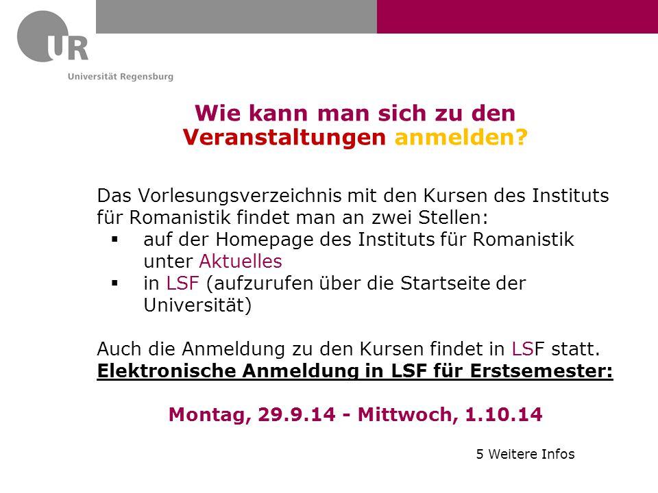 Wie kann man sich zu den Veranstaltungen anmelden? Das Vorlesungsverzeichnis mit den Kursen des Instituts für Romanistik findet man an zwei Stellen: 