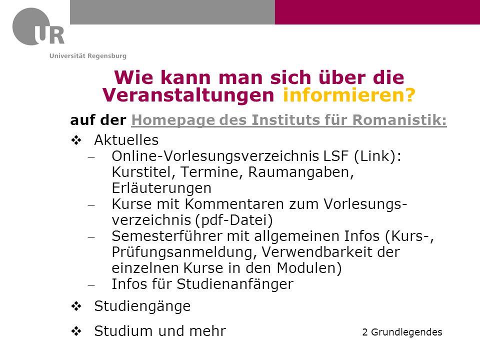 Wie kann man sich über die Veranstaltungen informieren? auf der Homepage des Instituts für Romanistik:Homepage des Instituts für Romanistik:  Aktuell
