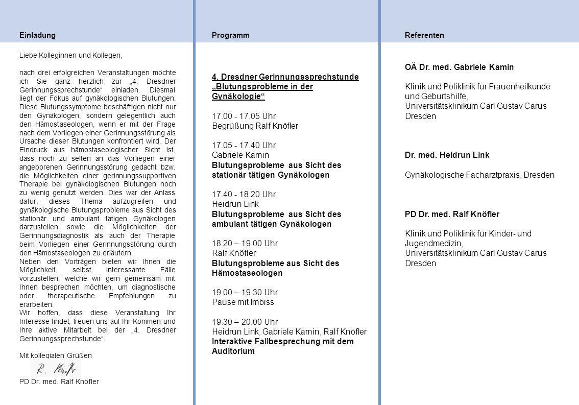 """EinladungProgrammReferenten 4. Dresdner Gerinnungssprechstunde """"Blutungsprobleme in der Gynäkologie"""" 17.00 - 17.05 Uhr Begrüßung Ralf Knöfler 17.05 -"""