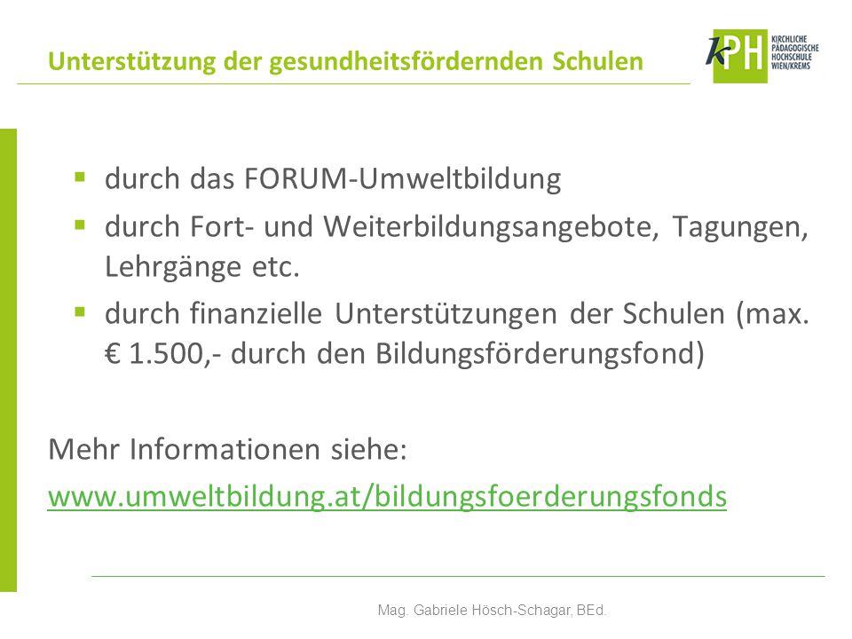  durch das FORUM-Umweltbildung  durch Fort- und Weiterbildungsangebote, Tagungen, Lehrgänge etc.  durch finanzielle Unterstützungen der Schulen (ma