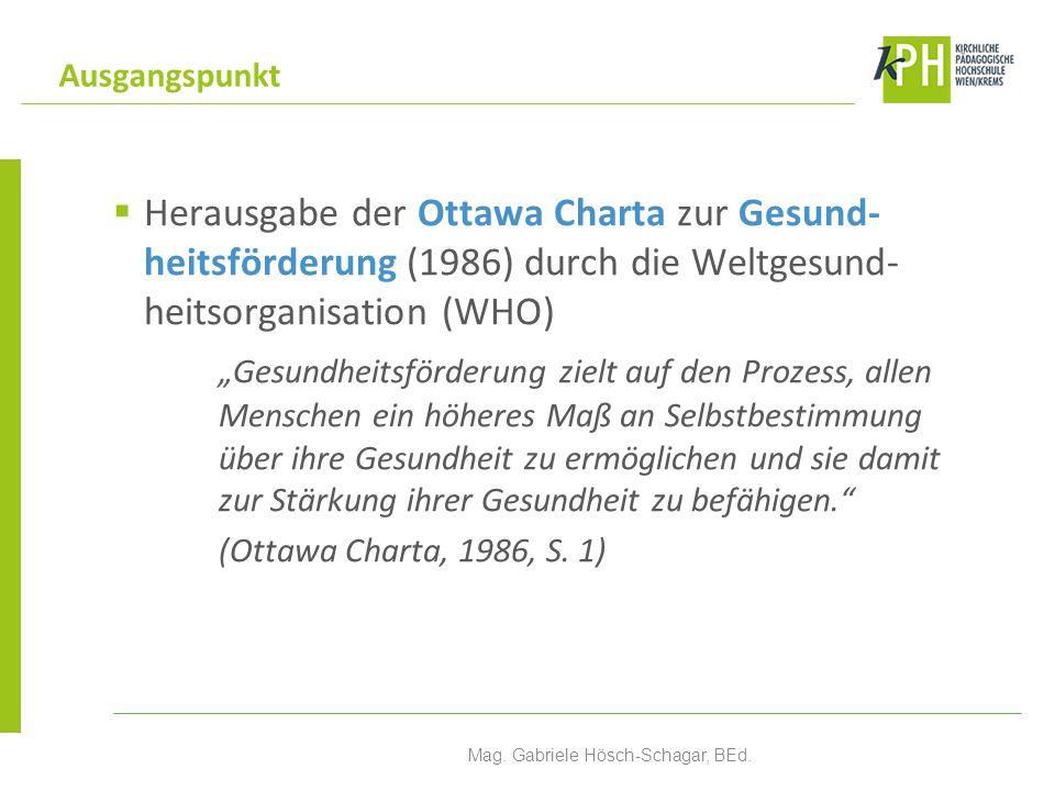 """ Herausgabe der Ottawa Charta zur Gesund- heitsförderung (1986) durch die Weltgesund- heitsorganisation (WHO) """"Gesundheitsförderung zielt auf den Pro"""