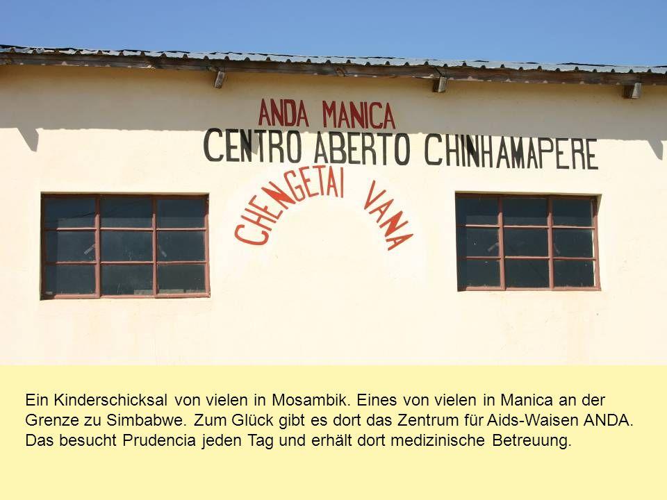 Ein Kinderschicksal von vielen in Mosambik. Eines von vielen in Manica an der Grenze zu Simbabwe. Zum Glück gibt es dort das Zentrum für Aids-Waisen A