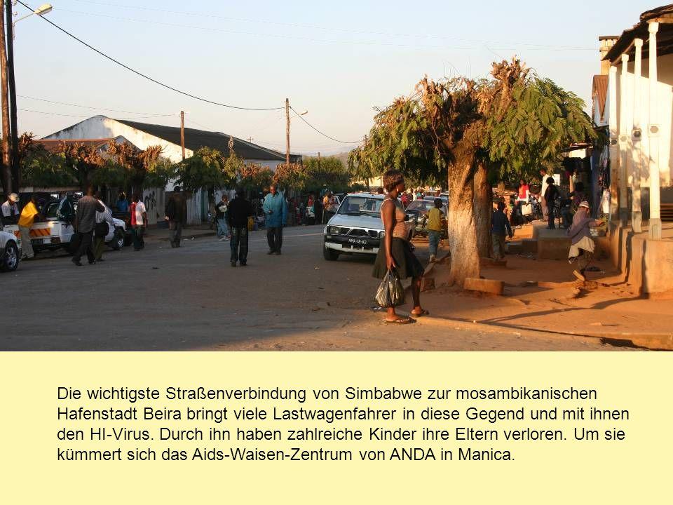 Die wichtigste Straßenverbindung von Simbabwe zur mosambikanischen Hafenstadt Beira bringt viele Lastwagenfahrer in diese Gegend und mit ihnen den HI-