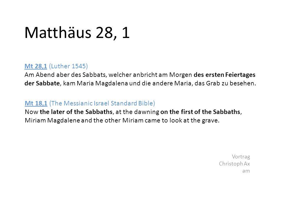 3.Moses, Kapitel 23 3Mo 23,5-8 (Schlachter): Am vierzehnten Tag des ersten Monats (14.
