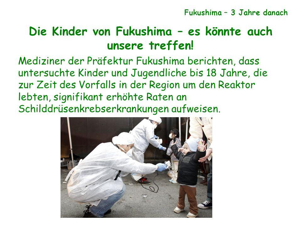 Die Kinder von Fukushima – es könnte auch unsere treffen! Mediziner der Präfektur Fukushima berichten, dass untersuchte Kinder und Jugendliche bis 18