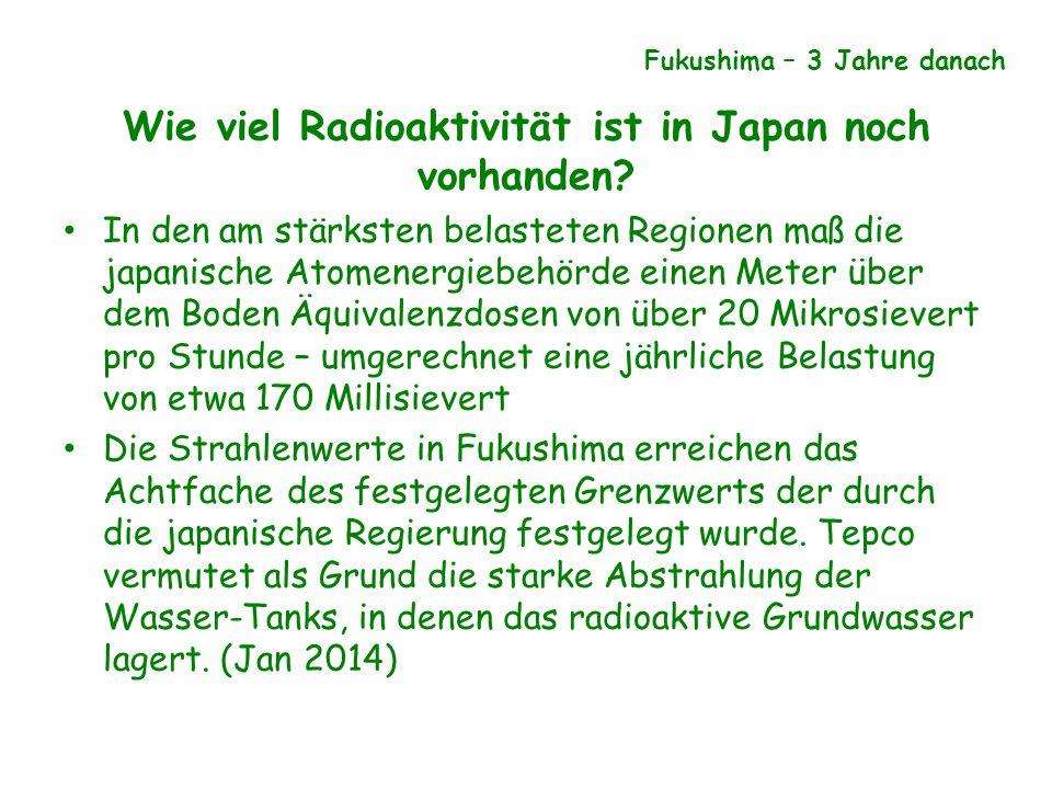 Wie viel Radioaktivität ist in Japan noch vorhanden? In den am stärksten belasteten Regionen maß die japanische Atomenergiebehörde einen Meter über de
