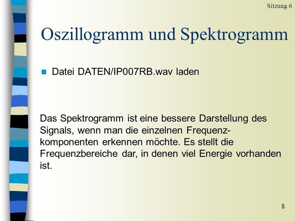 4 Oszillogramm und Spektrogramm n Das Oszillogramm kann man als eine Überlagerung von mehreren Harmonischen betrachten n Die Harmonischen (als Klangfa